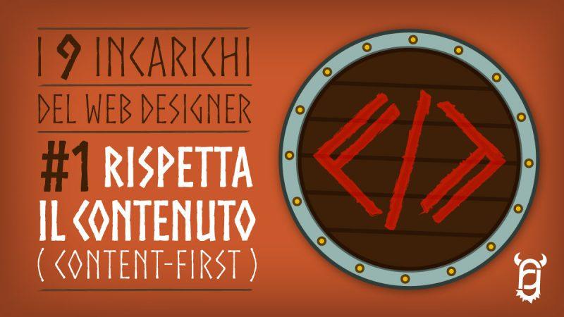 <small>I 9 Incarichi del Web Designer:</small> <br>#1 – Rispetta il Contenuto (Content-First)